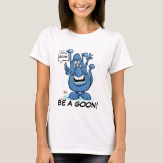 I'M A GOON LADIES T T-Shirt