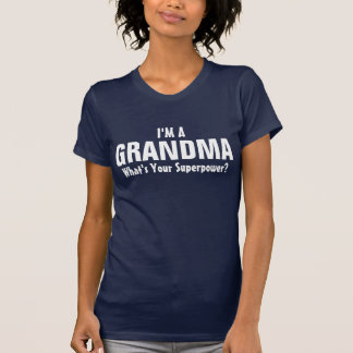 I'm a Grandma what's your superpower? T-Shirt