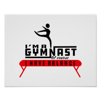 I'm a Gymnast - Of Course I have Balance - Poster