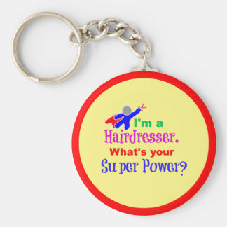 I'm a Hairdresser. What's Your Super Power? Basic Round Button Keychain
