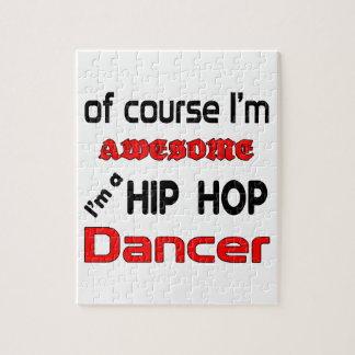 I'm a Hip Hop Dancer Jigsaw Puzzle