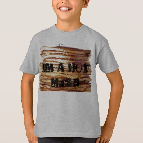 im a hot mess pancake t-shirt