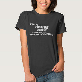 I'm a Housewife To Save Time Tee Shirt