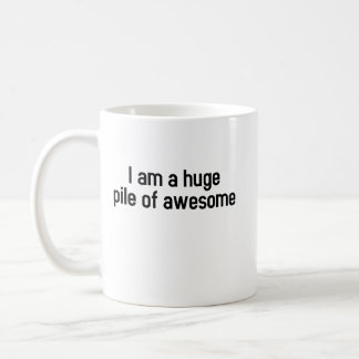I'm a huge pile awesome (mug) coffee mug
