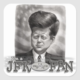 I'm a JFK Fan Square Sticker