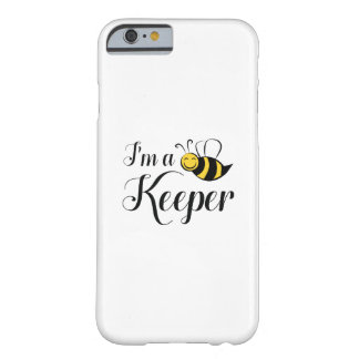I'm A Keeper Barely There iPhone 6 Case