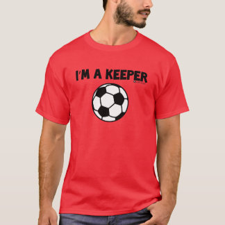 I'M A KEEPER SOCCER T-SHIRT