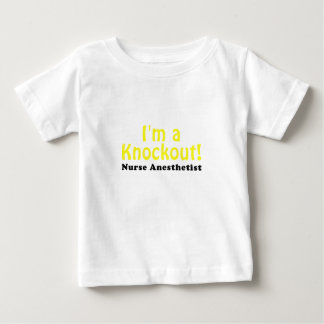Im a Knockout Nurse Anesthetist Baby T-Shirt