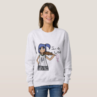I'm a lady sweatshirt