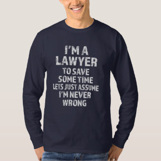 I'm a Lawyer - Funny saying men shirt