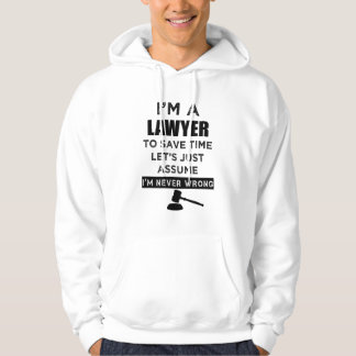 I'm a lawyer I'm never wrong funny hoodie