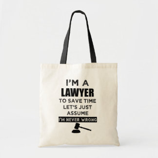 I'm a lawyer I'm never wrong funny women's bag