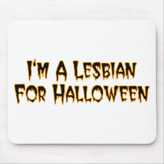 I'm A Lesbian For Halloween Mouse Pad