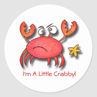 I'm A Little Crabby! Classic Round Sticker
