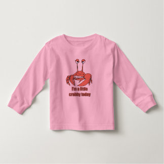 I'm a Little Crabby Today Toddler T-shirt
