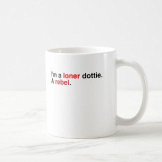 I'm a loner dottie. basic white mug