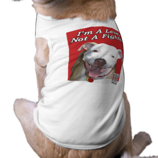 I'm a Lover not a Fighter Doggie T Shirt