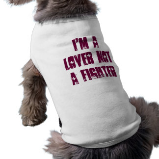 I'm a lover not a fighter shirt