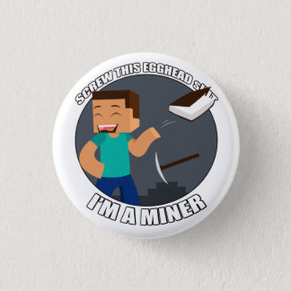 I'm a Miner Button