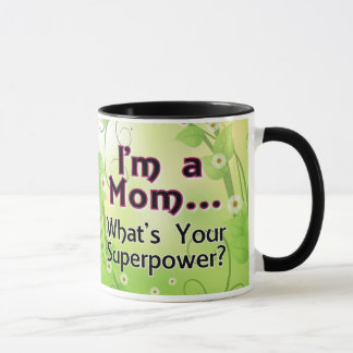 I'm a Mom... What's your Superpower