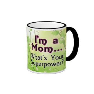 I'm a Mom... What's your Superpower Ringer Mug