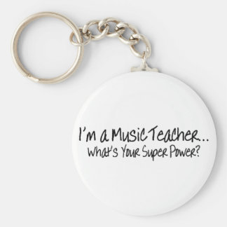Im A Music Teacher Whats Your Super Power Basic Round Button Keychain