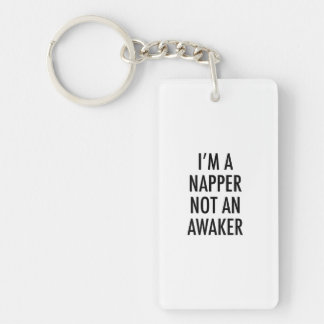 I'M A NAPPER NOT AN AWAKER Double-Sided RECTANGULAR ACRYLIC KEYCHAIN