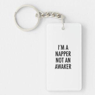 I'M A NAPPER NOT AN AWAKER KEYCHAIN