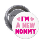 I'm a NEW MOMMY! 2 Inch Round Button