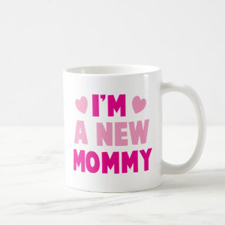 I'm a NEW MOMMY! Coffee Mug