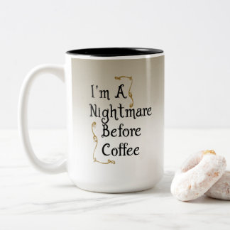I'm a nightmare before coffee Two-Tone coffee mug