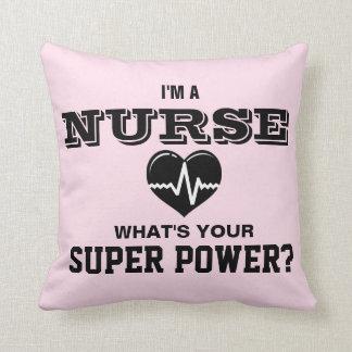 I'm a Nurse What's Your Super Power Throw Pillow