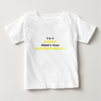 Im a Nurse Whats Your Superpower Baby T-Shirt
