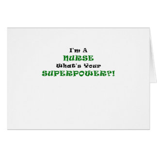 Im a Nurse Whats Your Superpower Greeting Card
