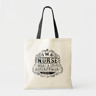 I'm A Nurse, What's Your Superpower, Tote Bag