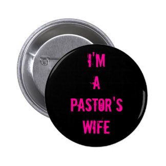 I'm a Pastor's Wife Button