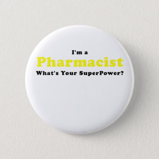Im a Pharmacist Whats Your Superpower 2 Inch Round Button