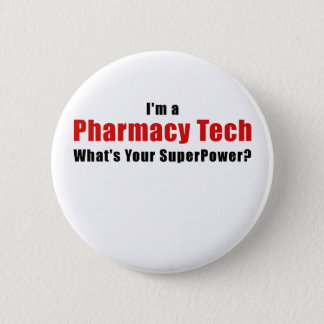 Im a Pharmacy Tech Whats Your Superpower 2 Inch Round Button