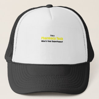 Im a Pharmacy Tech Whats Your Superpower Trucker Hat