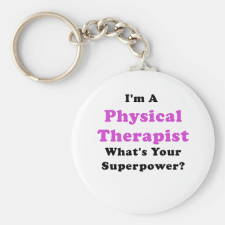 Im a Physical Therapist Whats Your Superpower Basic Round Button Keychain