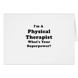 Im a Physical Therapist Whats Your Superpower Card