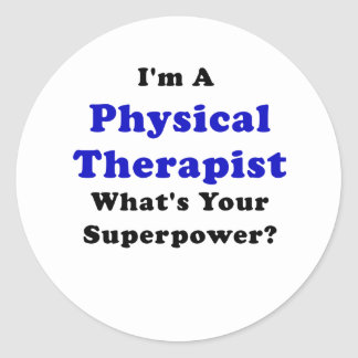 Im a Physical Therapist Whats Your Superpower Round Sticker