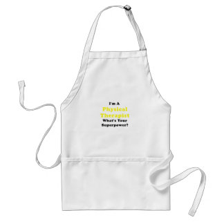Im a Physical Therapist Whats Your Superpower Standard Apron