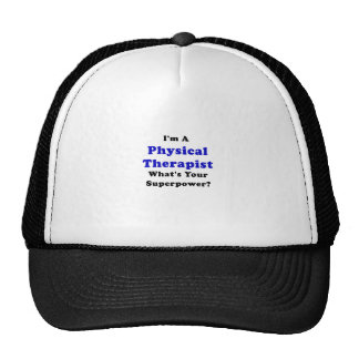 Im a Physical Therapist Whats Your Superpower Trucker Hat