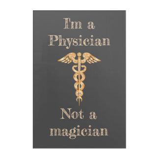 I'm a Physician Not a magician acrylic Acrylic Print