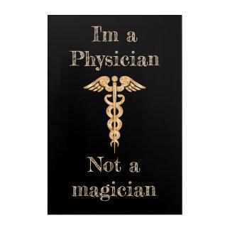I'm a Physician Not a magician acrylic Acrylic Wall Art