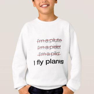 I'm a Pilot / I fly planes Sweatshirt