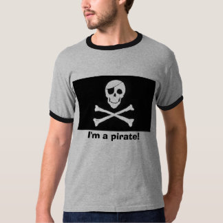 I'm a Pirate! T-Shirt