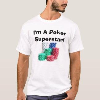 I'm A Poker Superstar! T-Shirt