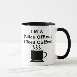 I'M A Police Officer, I Need Coffee! Mug